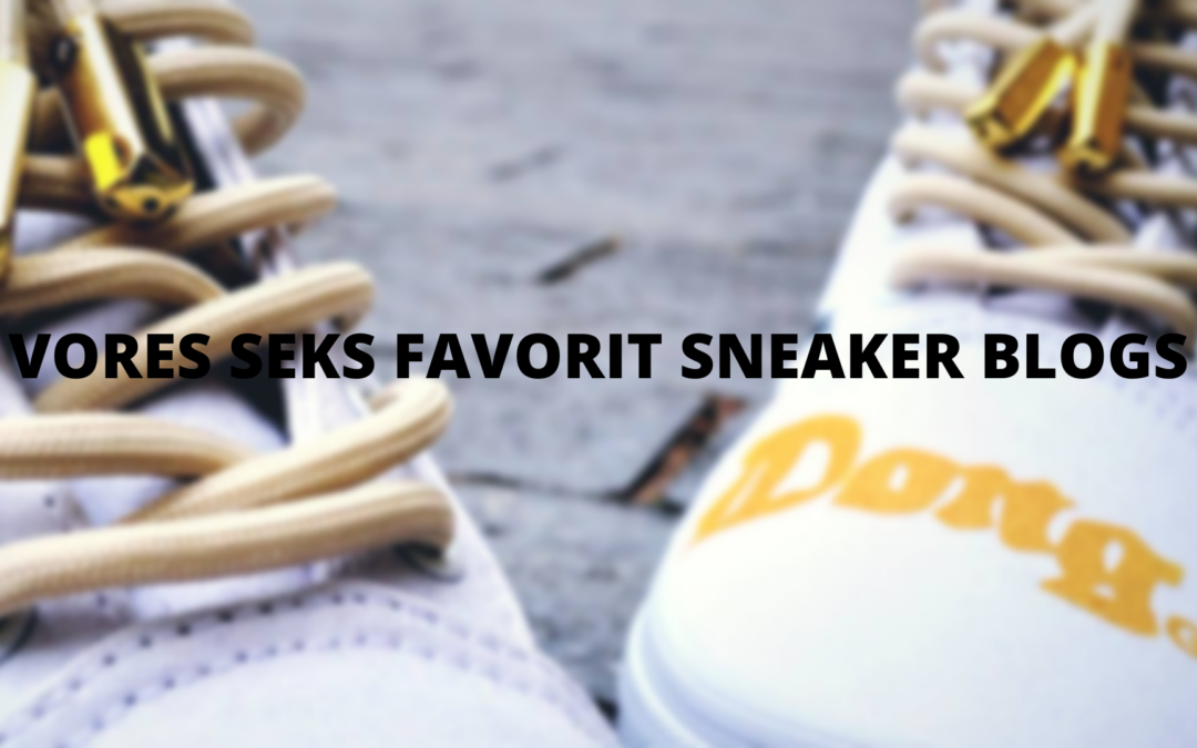 Top 6 over de fedeste sneaker blogs